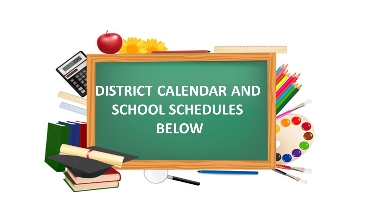 District Calendar and School Schedule Below Image
