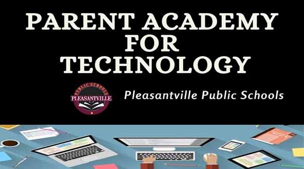 Parent Academy for Technology Pleasantville Public Schools