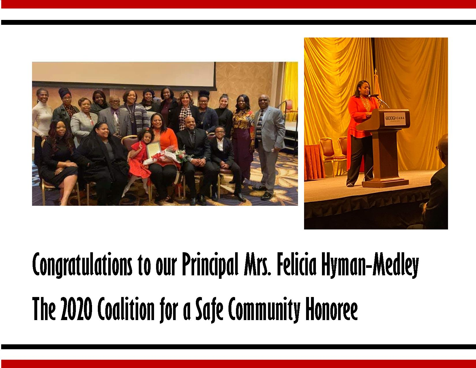 Congratulations to our Principal Mrs. Felicia Hyman-Medley The 2020 Coalition for a Safe Community Honoree